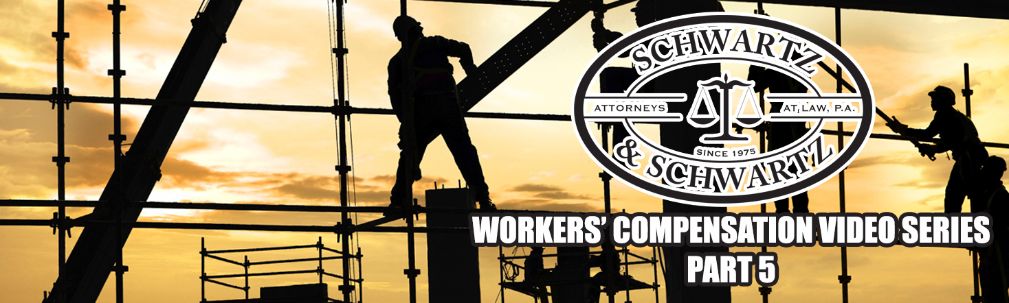 Workers' Compensation Video Series – Part 5 of 5