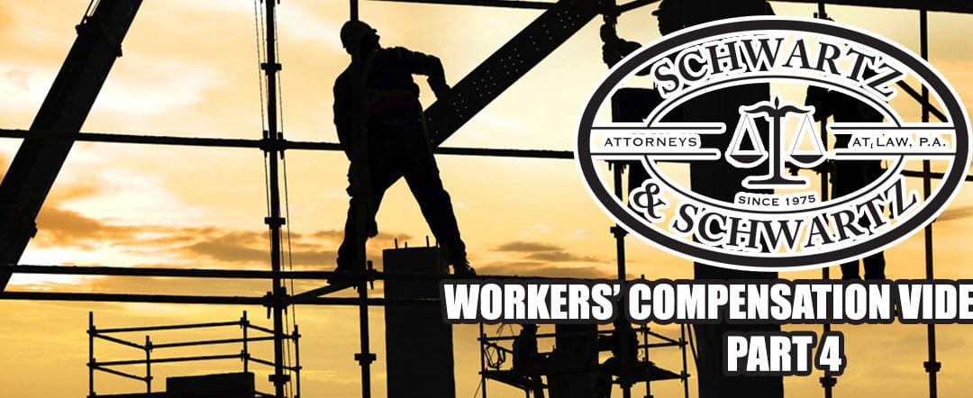 Workers' Compensation Video Series – Part 4 of 5