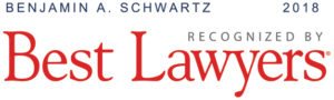 Benjamin A. Schwartz Best Lawyers 2018
