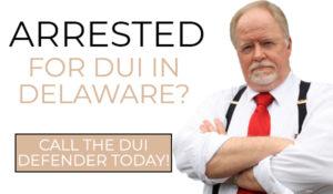 Delaware DUI Defender Lawyer